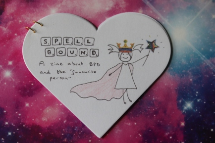 "Spellbound: A zine about BPD and the ""favourite person"""